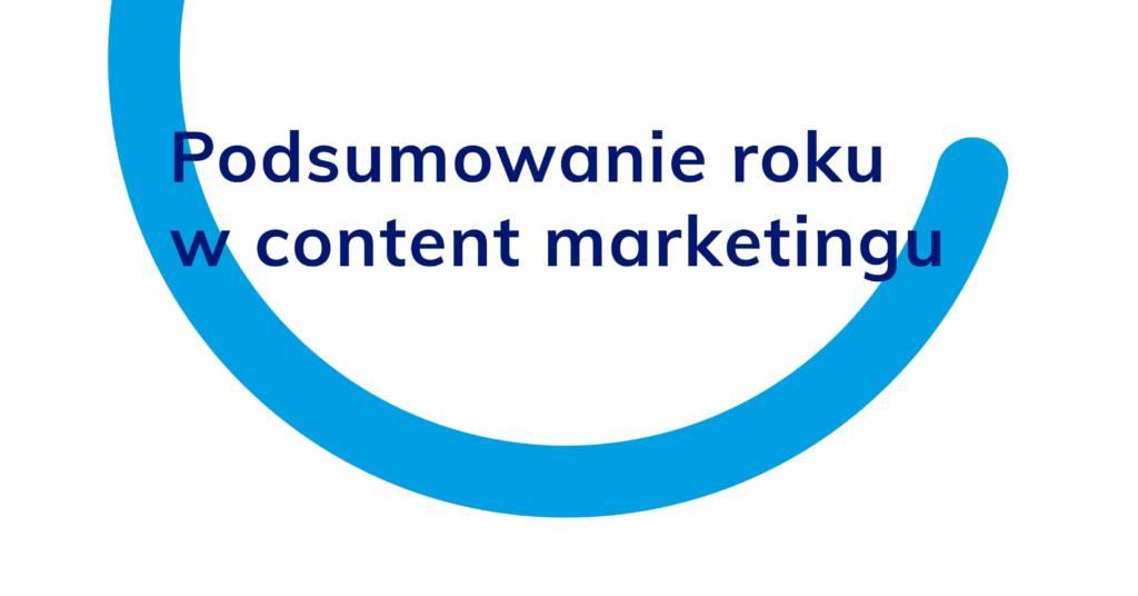 Podsumowanie roku w content marketingu