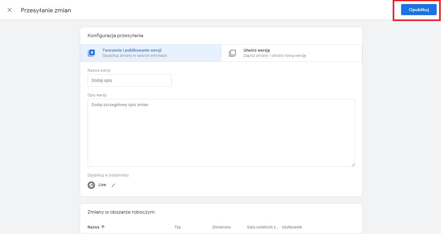 Przesyłanie zmian w Google Tag Manager