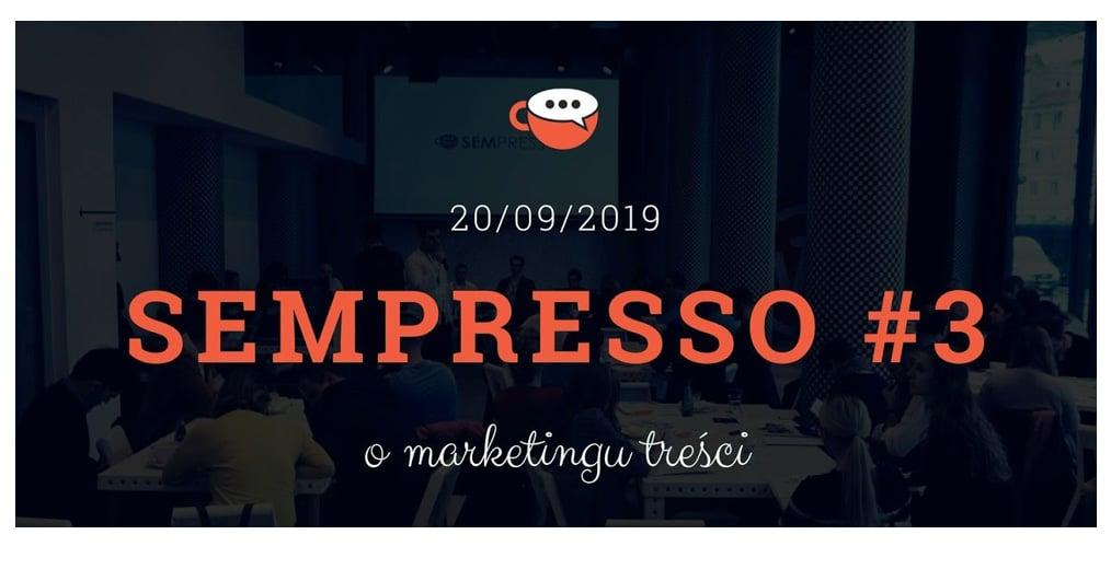 SEMpresso #3 o marketingu treści. Relacja z wydarzenia