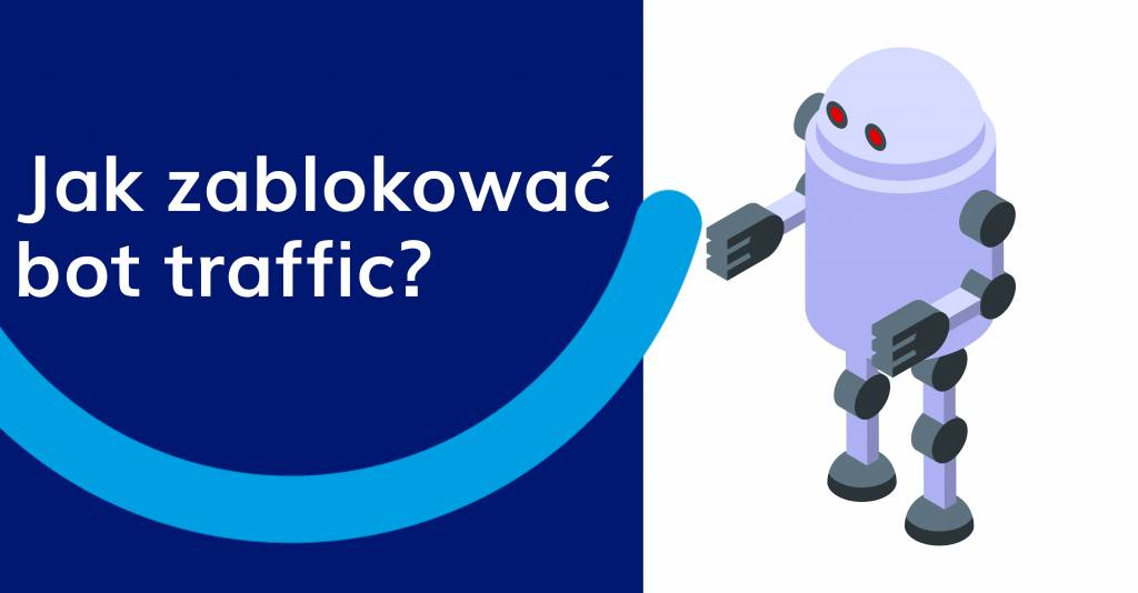 Jak zablokować bot traffic – źródło spamu w Google Analytics?