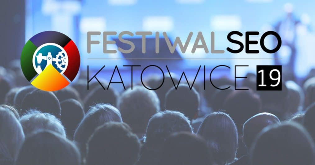 Festiwal SEO Katowice 2019 – relacja