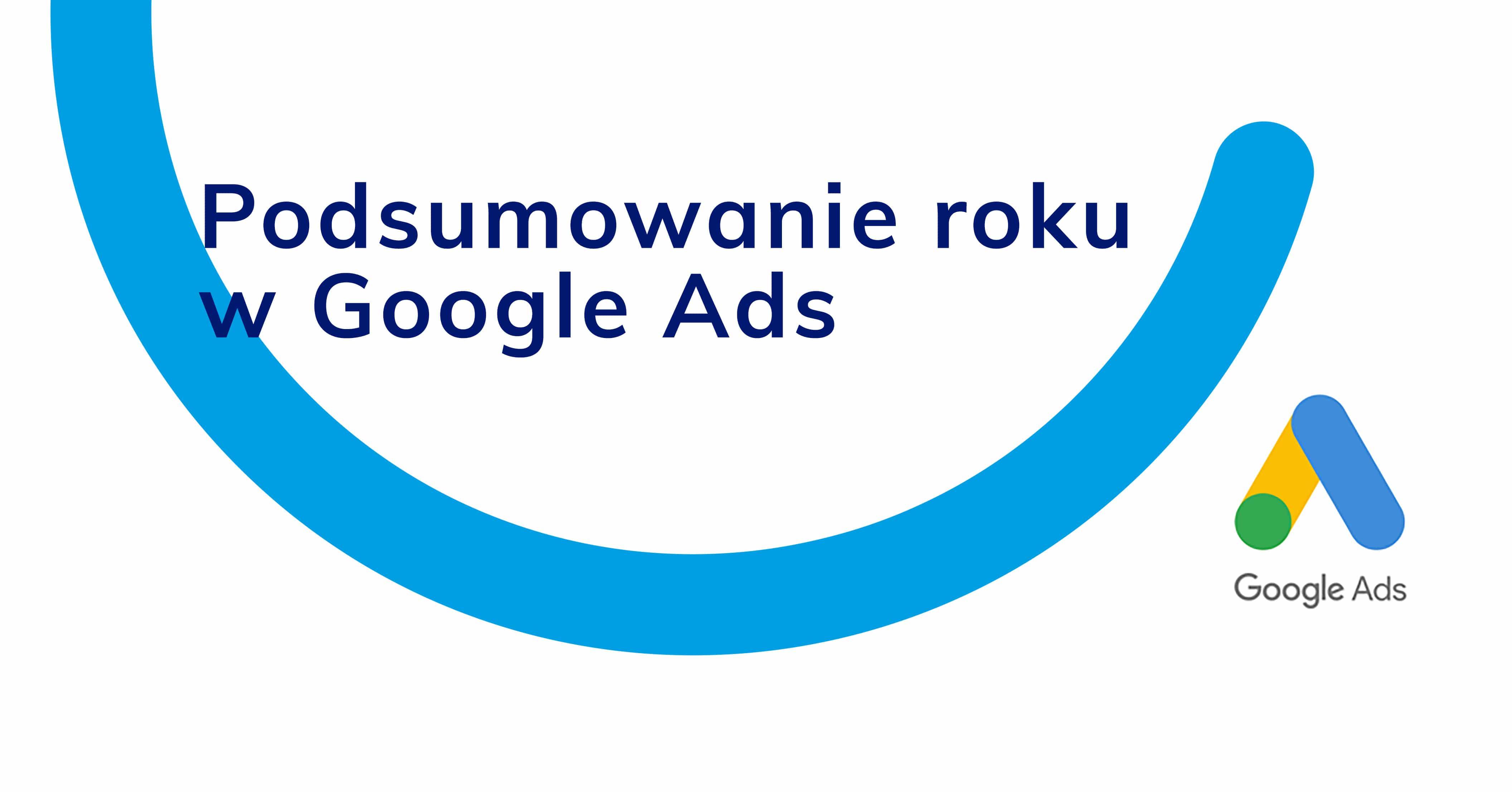 podsumowanie roku w Google Ads